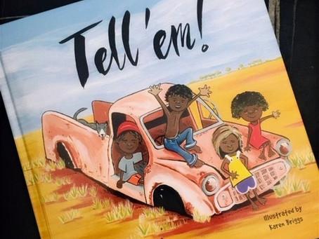 Tell 'em!, by Katrina Germein & Rosemary Sullivan, with the children of Manyallaluk School.
