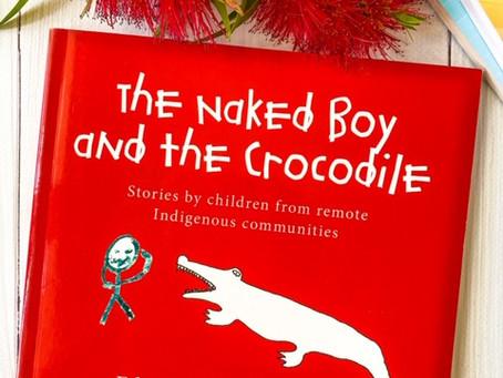 The Naked Boy and the Crocodile, by Children from remote Indigenous communities; Andy Griffiths (ed)
