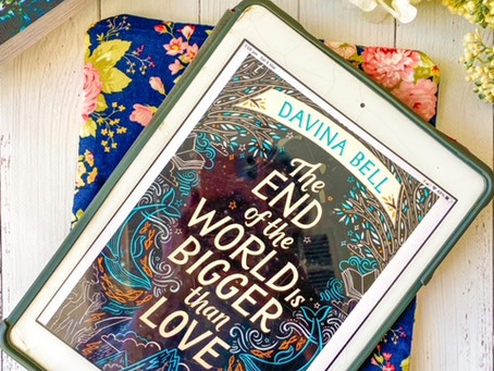The End of the World is Bigger Than Love, by Davina Bell
