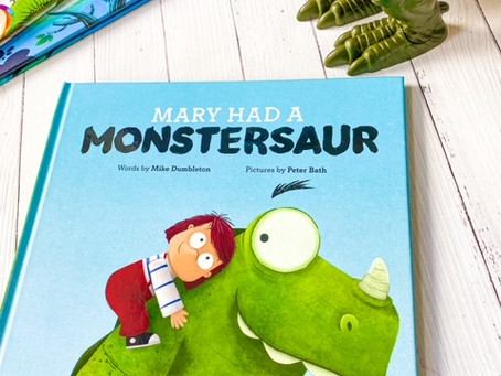 Mary had a Monstersaur; written by Mike Dumbleton, illustrated by Peter Bath