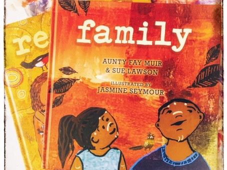 Family by Aunty Fay Muir and Sue Lawson; illustrated by Jasmine Seymour.