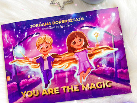 You Are the Magic, by Jordana Borensztajn; illustrated by Paul Gorn