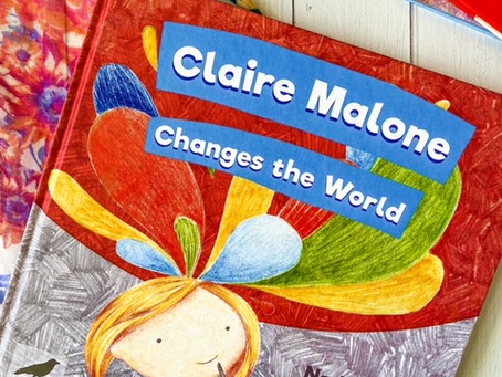 Claire Malone Changes the World, by Nadia L. King & Alisa Knatko