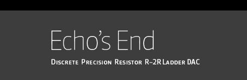 LessLoss Echo's End DAC Banner