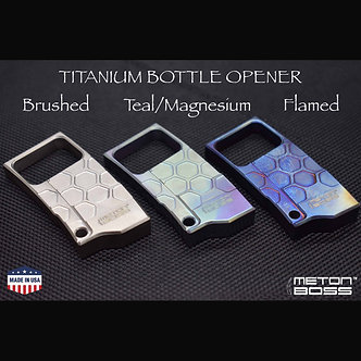 TITANIUM Bottle Opener: FLAMED, POLISHED, TEAL-MAGENTA ANODIZED, Keychain EDC