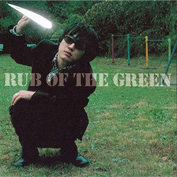 RUB OF THE GREEN
