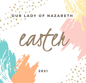 Our%20Lady%20of%20Nazareth%20Easter%202021_edited.png