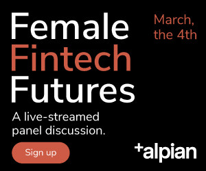 Female Fintech Futures Panel Discussion, March 4th 2021