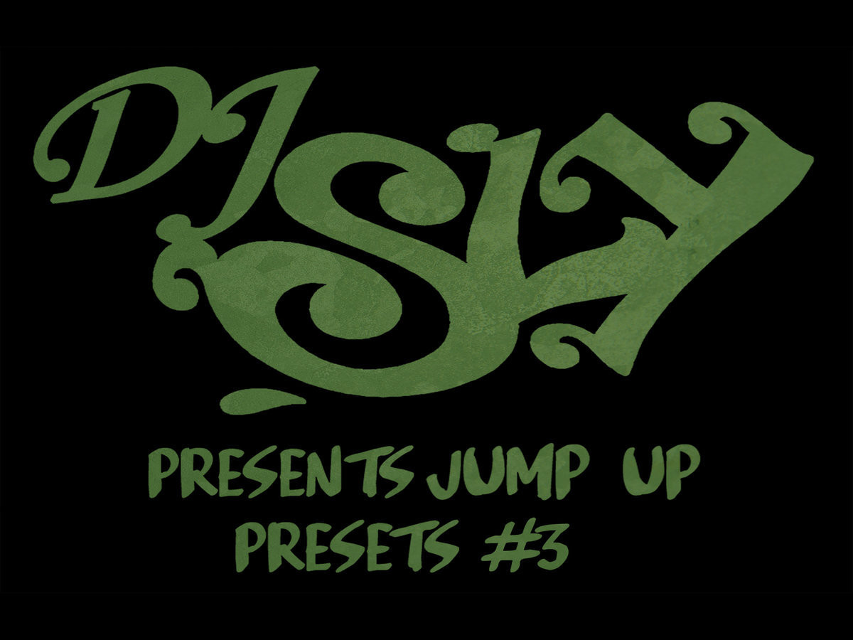 DJ Sly Presents Jump Up Presets #3