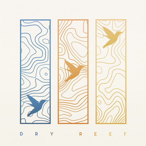 Hey Bird- Dry Reef (single)