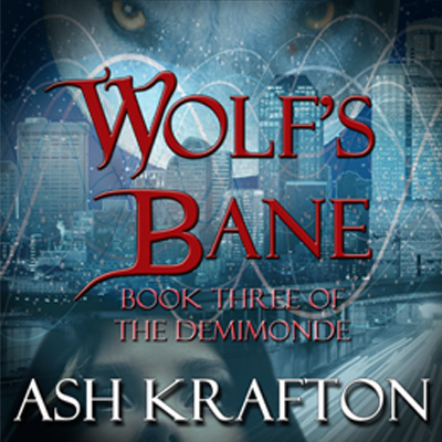 Wolf's Bane: Book 3 of the Demimonde