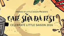 """Cafe Sua Da Fest"" at Celebrate Little Saigon Today"