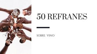 50 refranes sobre vino