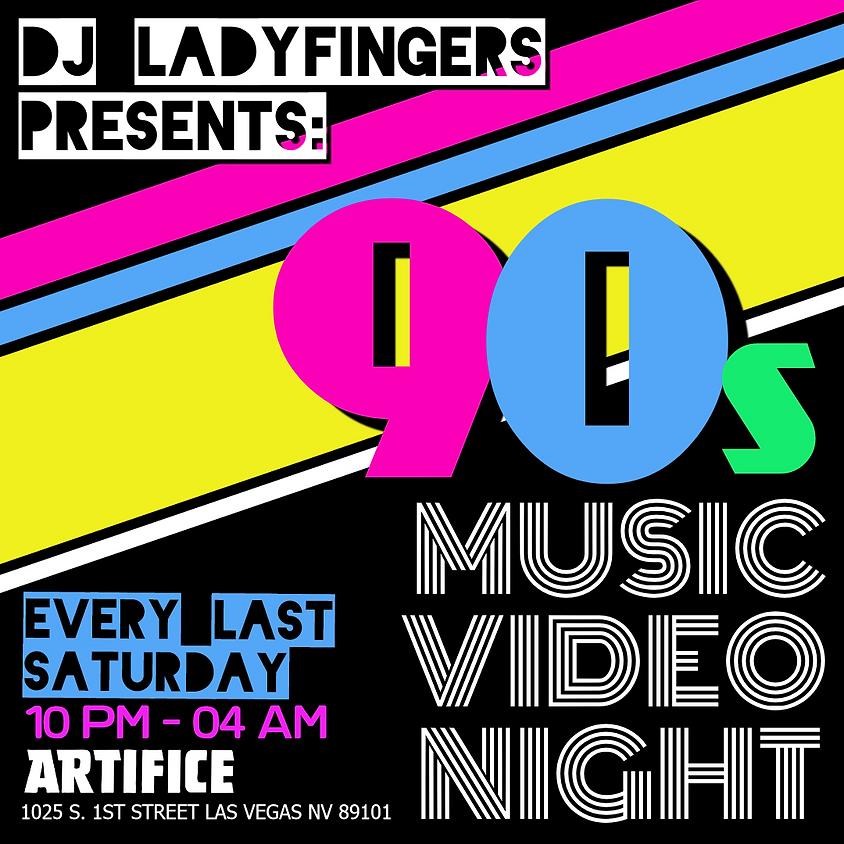 90s Music Video Night W/DJ Ladyfingers—Every Last Saturday!