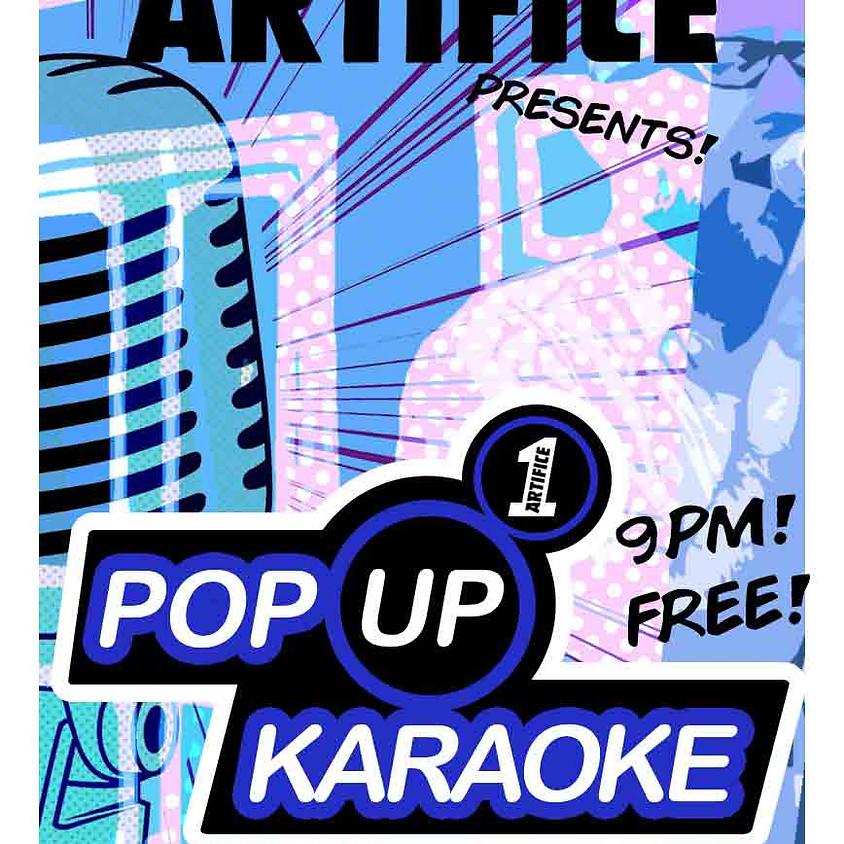 PopUp Karaoke Friday at Artifice!