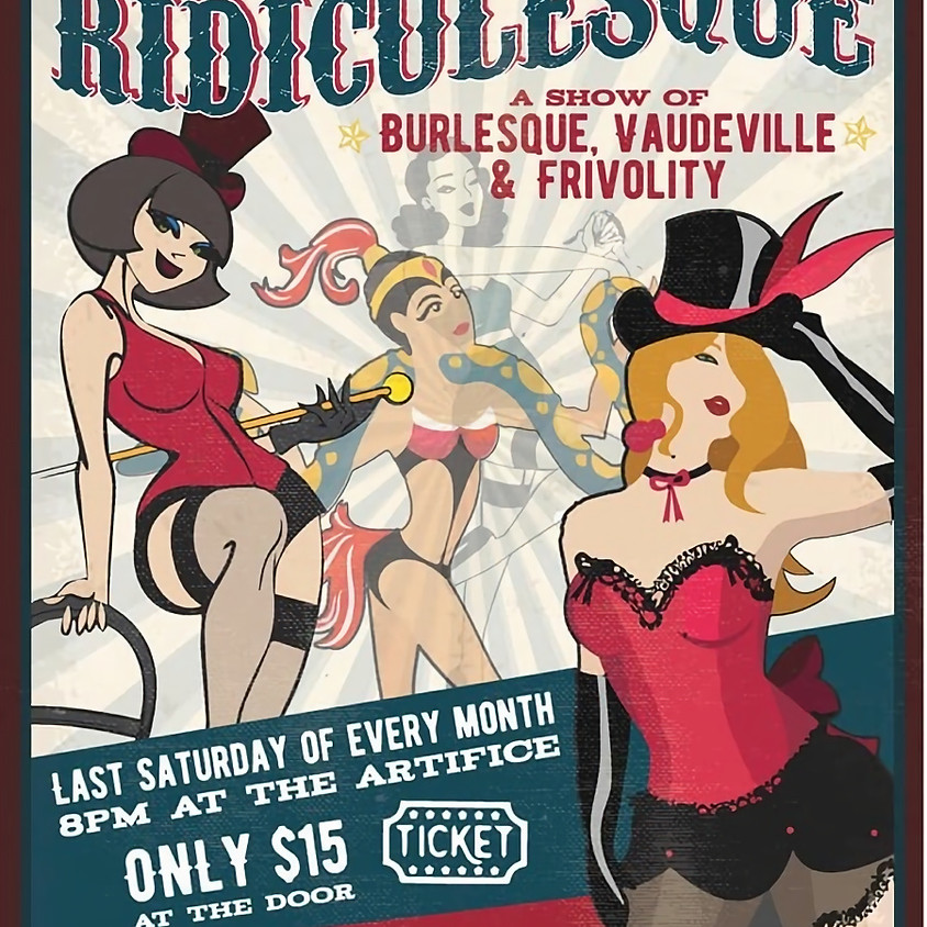 Ridiculesque! Every last Saturday of the Month!