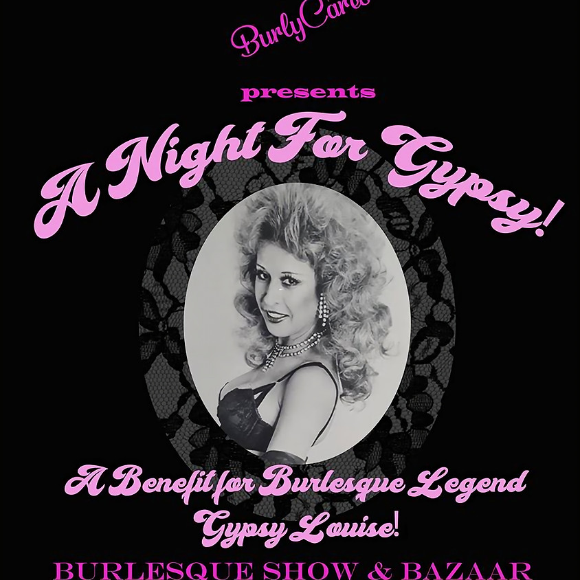 An Evening with Gypsy! A Burlesque Show Benefit and Bazaar for Legend Gypsy Louise