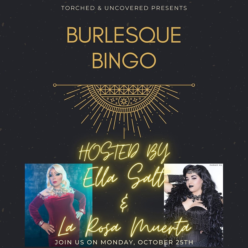 Torched & Uncovered (Burlesque Bingo)