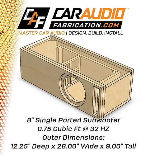 "Single Ported 8"" Design - 0.75 cubic ft @ 32 HZ"