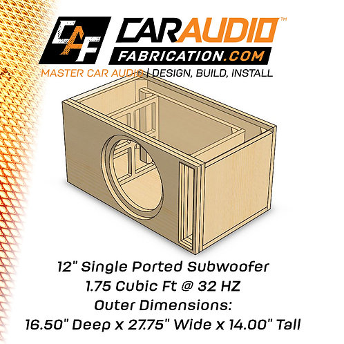 "Single Ported 12"" Design - 1.75 cubic ft @ 32 HZ"