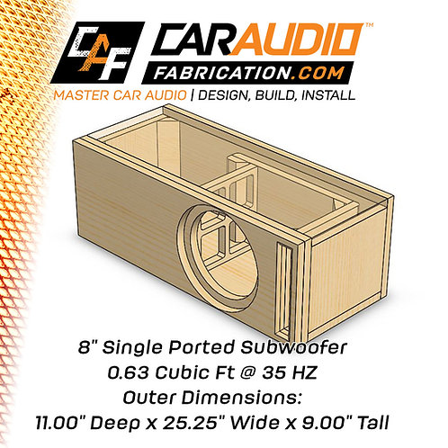 "Single Ported 8"" Design - 0.63 cubic ft @ 35 HZ"