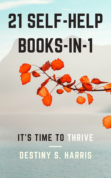 21 Self-Help Books-In-1: It's Time To Thrive