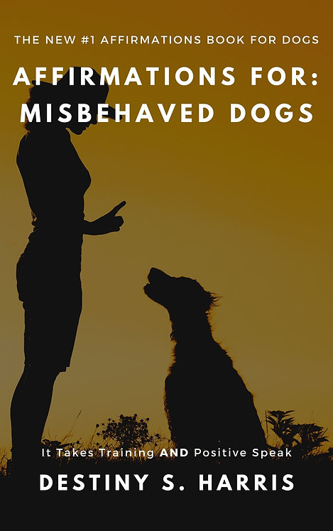 Affirmations For: Misbehaved Dogs
