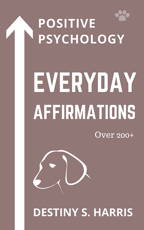 Everyday Affirmations: Positive Psychology (Dog Lovers Edition)