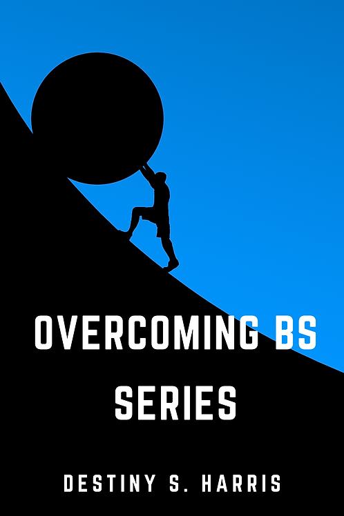 Overcoming BS Series