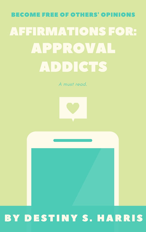Affirmations For: Approval Addicts
