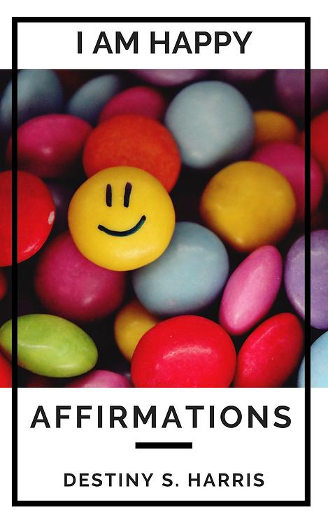 I Am Happy: Affirmations