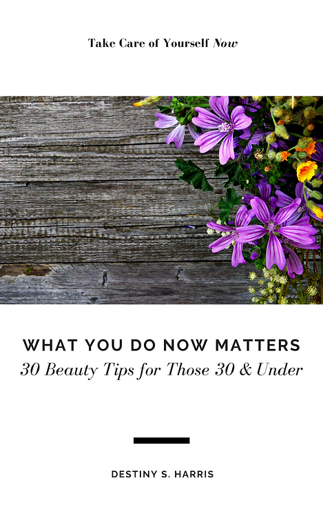 What You Do Now Matters: 30 Beauty Tips for Those 30 & Under