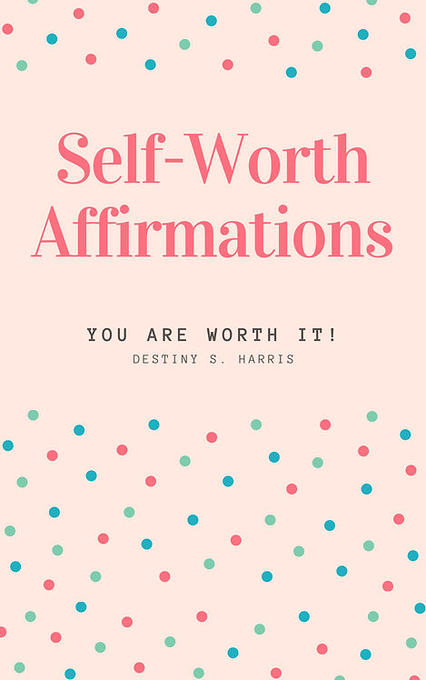 Self-Worth Affirmations: You Are Worth IT!