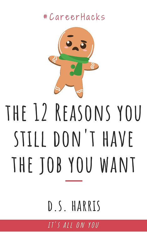 The 12 Reasons You Still Don't Have The Job You Want