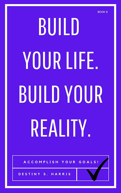 Build Your Life. Build Your Reality. (Book 8)