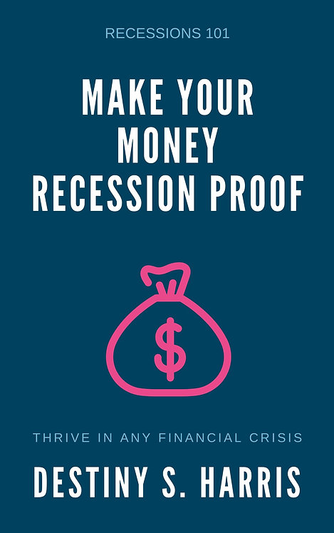 Make Your Money Recession Proof: Recessions 101