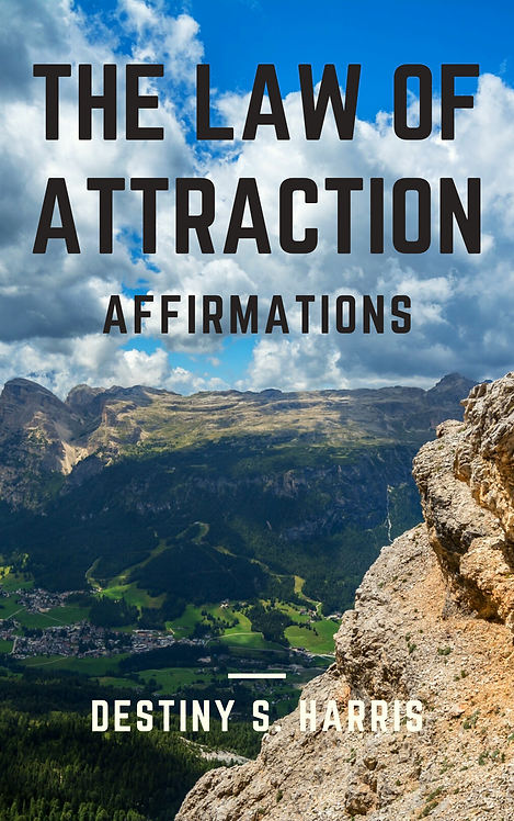 The Law Of Attraction: Affirmations