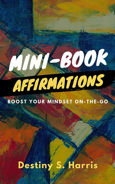 Mini Book of Affirmations: Boost Your Mindset On-the-Go