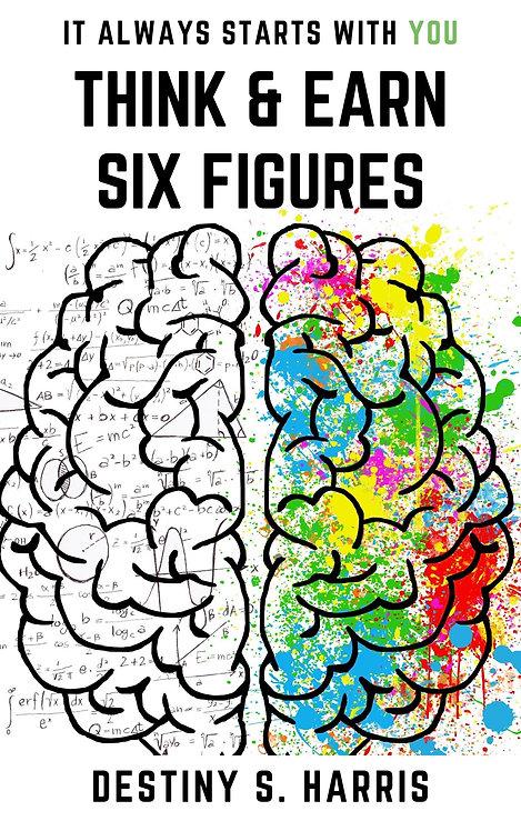 Think & Earn Six Figures