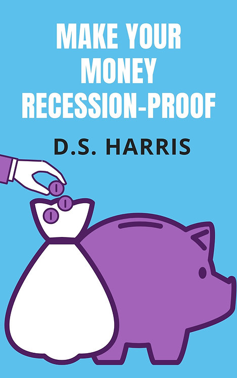 Make Your Money Recession Proof (Financial Independence)