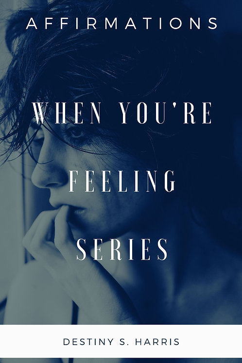 When You're Feeling Series