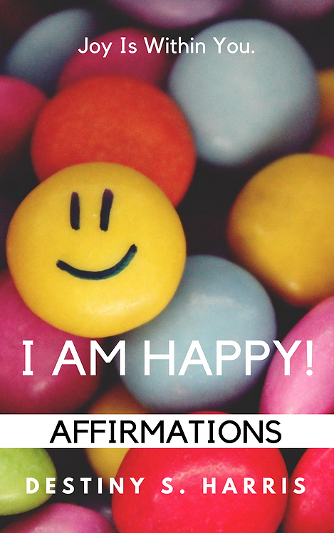 I Am Happy! Affirmations