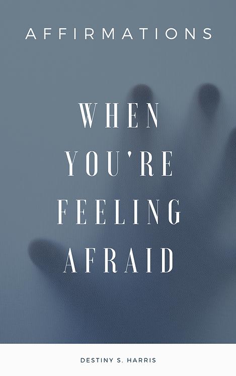 When You're Feeling Afraid