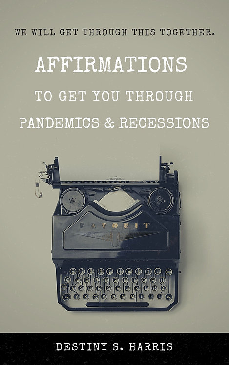 Affirmations to Get You Through Pandemics & Recessions