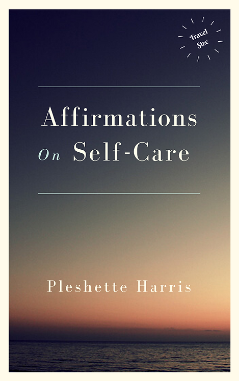 Affirmations On Self-Care: Travel Size