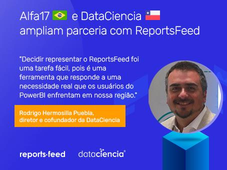 Alfa17 (do Brasil) e DataCiencia (do Chile) ampliam parceria com ReportsFeed