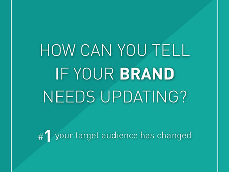 How can you tell if your brand needs updating?
