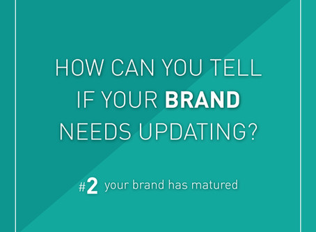 How do you tell if your brand needs updating?