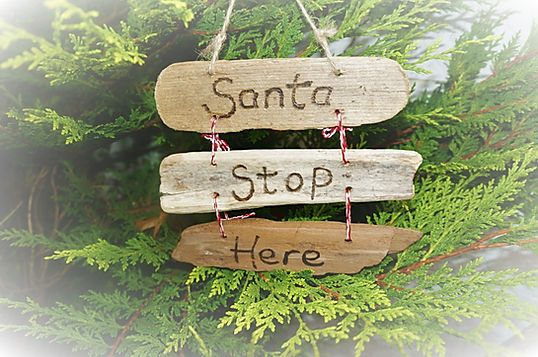 Christmas Santa Stop Here signs and Driftwood Christmas Decorations