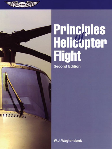 Principles of Helicopter Flight by W.J. Wagdendonk